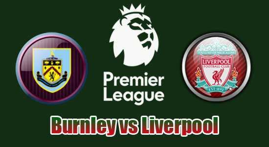 Prediksi Burnley vs Liverpool